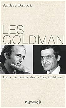 Les Goldman (Documents et témoignages)