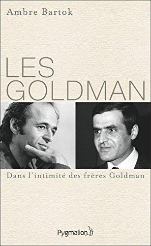 Les Goldman (Documents et témoignages) par Ambre Bartok