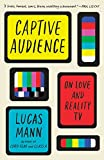 #3: Captive Audience: On Love and Reality TV