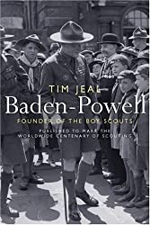 Baden-Powell: Founder of the Boy Scouts by Tim Jeal (2007-02-12)