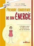 Telecharger Livres Prendre conscience de son energie 4 etapes pour la decouvrir et la ressentir (PDF,EPUB,MOBI) gratuits en Francaise