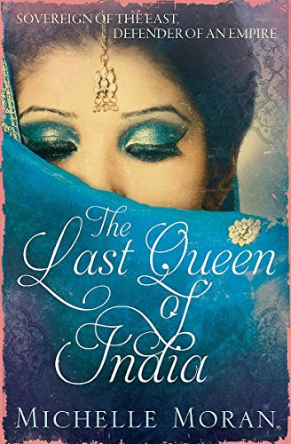 The Last Queen Of India por Michelle Moran