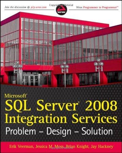 Microsoft SQL Server 2008 Integration Services Problem-design-solution (Wrox Programmer to Programmer) by Erik Veerman (27-Oct-2009) Paperback