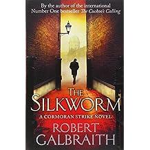 The Silkworm (Cormoran Strike): Written by Robert Galbraith, 2014 Edition, Publisher: Sphere [Paperback]