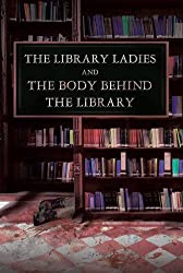 The Library Ladies and the Body behind the Library