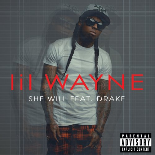 She Will (feat. Drake) [Explicit]