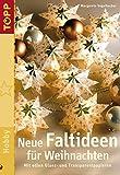 Neue Faltideen für Weihnachten: Mit edlen Glanz- und Transparentpapieren.  Neue Faltmodelle der Erfolgs-Autorin Margarete Vogelbacher