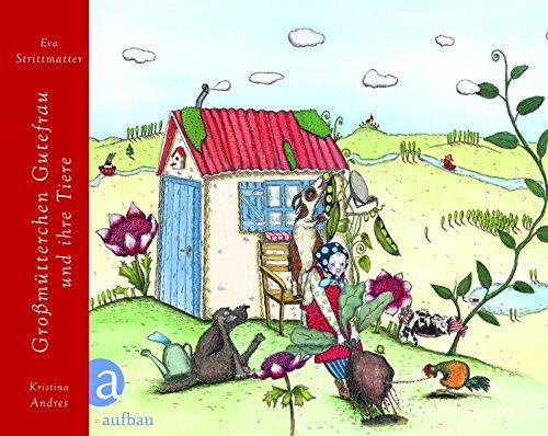 Großmütterchen Gutefrau und ihre Tiere: Mit Illustrationen von Kristina Andres