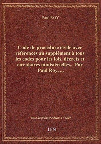 Code de procédure civile avec références au supplément à tous les codes pour les lois, décrets et ci