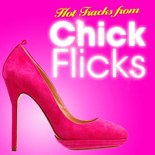 Hot Tracks from Chick Flicks