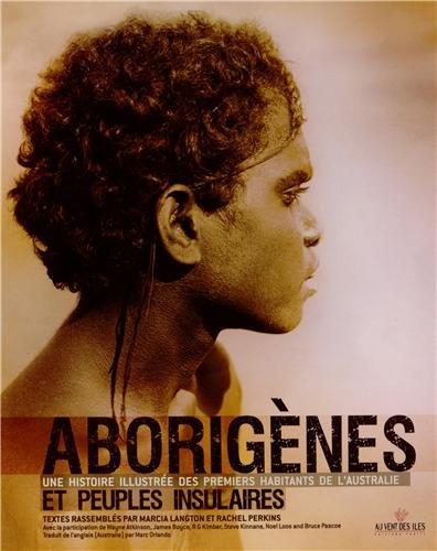 Aborigènes et peuples insulaires : Une histoire illustrée des premiers habitants de l'Australie