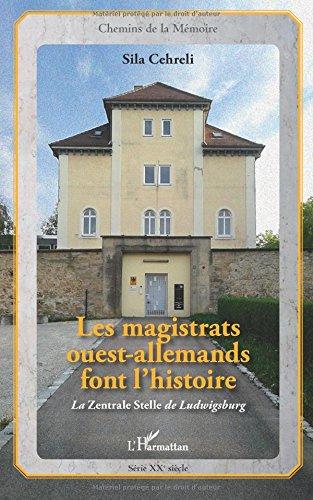 Les magistrats ouest-allemands font l'histoire: La Zentrale Stelle de Ludwigsburg par Sila Cehreli