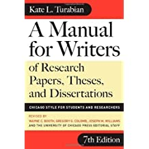 A Manual for Writers of Research Papers, Theses, and Dissertations, Seventh Edition: Chicago Style for Students and Researchers (Chicago Guides to Writing, Editing, and Publishing) 7th (seventh) Edition by Turabian, Kate L. [2007]