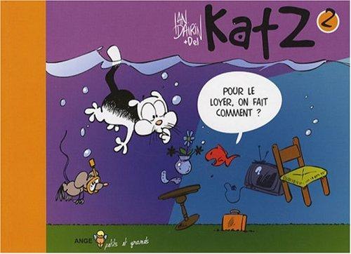 Katz, Tome 2 : Pour le loyer, on fait comment ? par