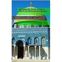 Historia del Islam desde el punto de vista de un europeo (Historias del mediterráneo nº 3) (Spanish Edition)