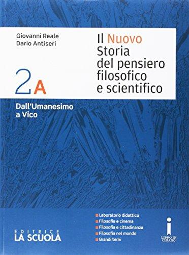 Il nuovo Storia del pensiero filosofico e scientifico. Vol. 2A-2B-Leibniz-Monadologia. Per i Licei. Con e-book. Con espansione online