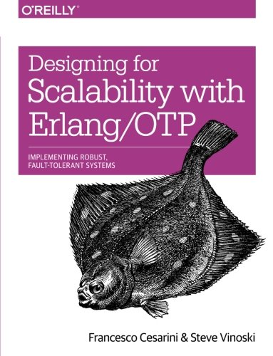 Preisvergleich Produktbild Designing for Scalability with Erlang / OTP: Implementing Robust,  Fault-Tolerant Systems