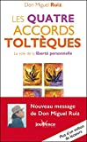 Les quatre accords toltèques - Les Messages de Don Miguel Ruiz, T1 - Format Kindle - 9782889114351 - 6,99 €
