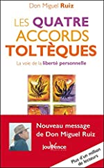 Les quatre accords toltèques - Les Messages de Don Miguel Ruiz, T1 de Don Miguel Ruiz