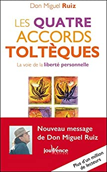 Les quatre accords toltèques: Les Messages de Don Miguel Ruiz, T1 par [Ruiz, Don Miguel]