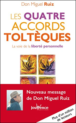 Les quatre accords toltèques: Les Messages de Don Miguel Ruiz, T1