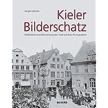 Kieler Bilderschatz: Wirklichkeit und Wahrnehmung der Stadt auf alten Photographien