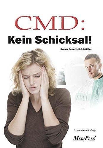 CMD: Kein Schicksal!: Die CMD in den Griff bekommen 2. erweiterte Auflage