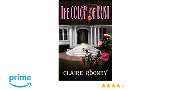 Color of Dust: Amazon.co.uk: Claire Rooney: 9781594931444: Books