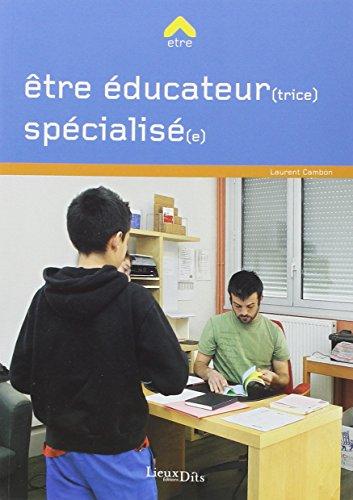 ETRE EDUCATEUR SPECIALISE