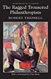 The Ragged Trousered Philanthropists (Wordsworth Classics)
