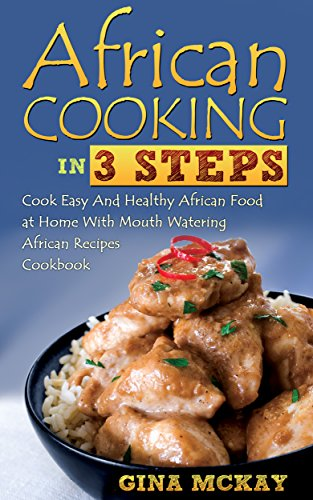 African cooking in 3 steps cook easy and healthy african food at african cooking in 3 steps cook easy and healthy african food at home with mouth forumfinder Images