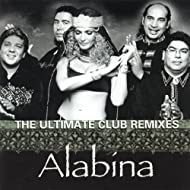 The Ultimate Club Remixes of Alabina