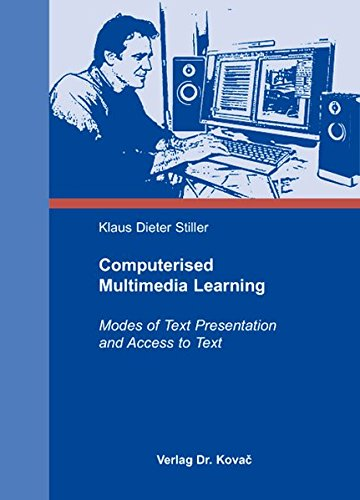 Computerised Multimedia Learning: Modes of Text Presentation and Access to Text (Medienpädagogik und Mediendidaktik)
