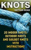 #7: Knots: 20 Indoor Knots, Outdoor Knots And Sailbot Knots With Instructions