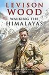 Walking the Himalayas: An adventure o...