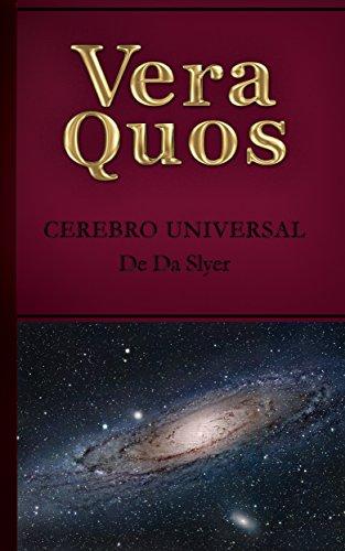 VeraQuos. Cerebro Universal: Viaje del universo a una nueva dimensión por De Da Slyer
