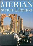 MERIAN Syrien und Libanon (MERIAN Hefte)