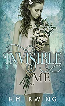 Invisible Me (English Edition) de [Irwing, H. M.]