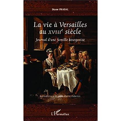 La vie à Versailles au XVIIIe siècle: Journal d'une famille bourgeoise