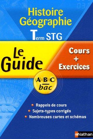 Histoire Géographie Tle STG : Cours + Exercices par Gérard Clément, Jean-Claude Caron, Pascal Griset, André Quessard