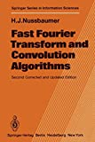 Fast Fourier Transform and Convolution Algorithms (Springer Series in Information Sciences, Band 2)