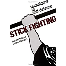 Stick Fighting: Techniques of Self-Defense (Bushido--The Way of the Warrior) by Masaaki Hatsumi (1981-09-15)