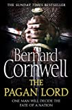 The Pagan Lord (The Last Kingdom Series, Book 7) (The Warrior Chronicles/Saxon Stories)