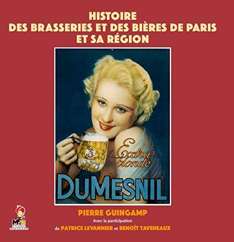 Histoire des brasseries et des bières de Paris et sa région par Pierre GUINGAMP