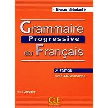 Grammaire progressive du Français : Niveau débutant, avec 440 exercices (1Cédérom)