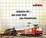 Märklin HO - die tolle Welt der Eisenbahn. Katalog 1984/85 D
