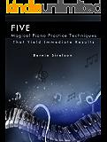 Five Magical Piano Practice Techniques (English Edition)