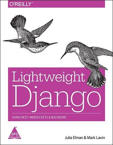 Download Lightweight Django Using Rest Websockets Backbone Pdf