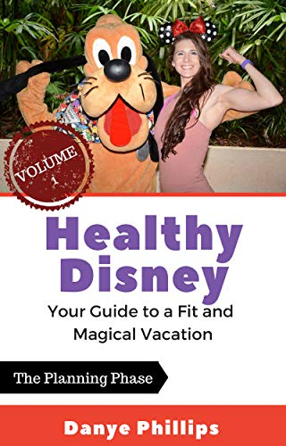 Healthy Disney: Your Guide to a Fit and Magical Vacation: Volume 1: The Planning Phase (English Edition) - Disney Planning Guide