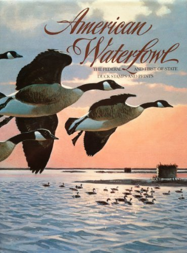 American Waterfowl: Federal and First of State Duck Stamps and Prints (1989-12-03) -